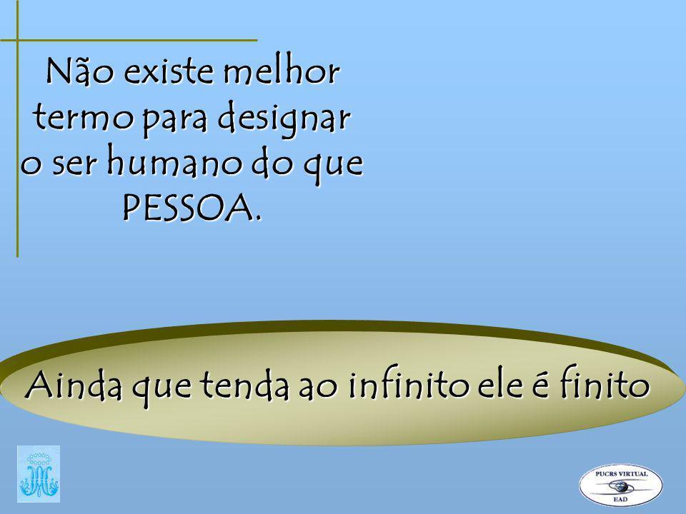 Não existe melhor termo para designar o ser humano do que PESSOA.