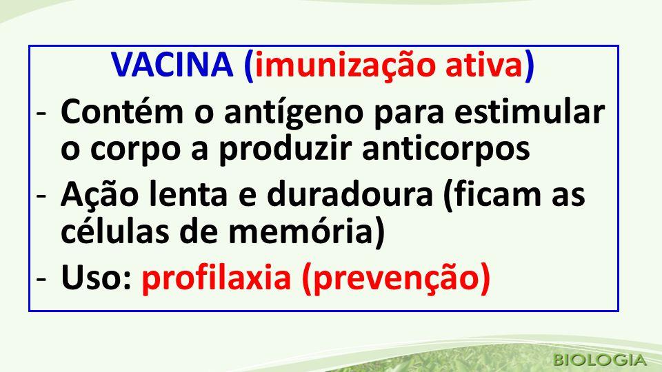 VACINA (imunização ativa)