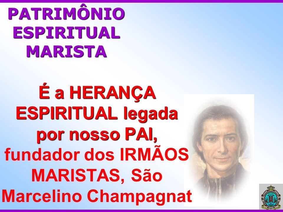 PATRIMÔNIO ESPIRITUAL MARISTA