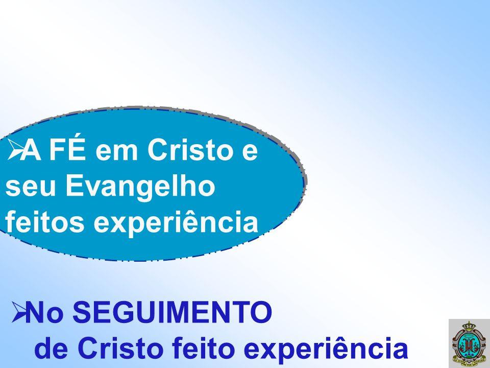 A FÉ em Cristo e seu Evangelho feitos experiência