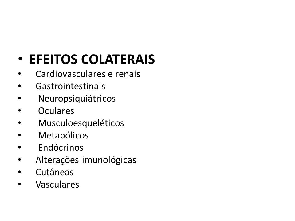 EFEITOS COLATERAIS Cardiovasculares e renais Gastrointestinais
