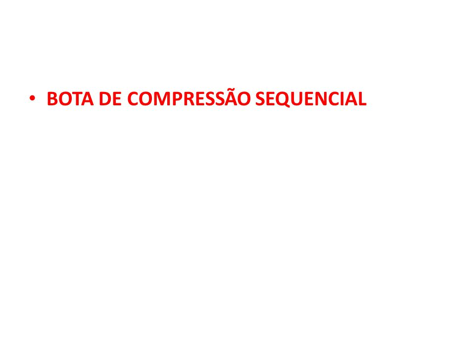 BOTA DE COMPRESSÃO SEQUENCIAL