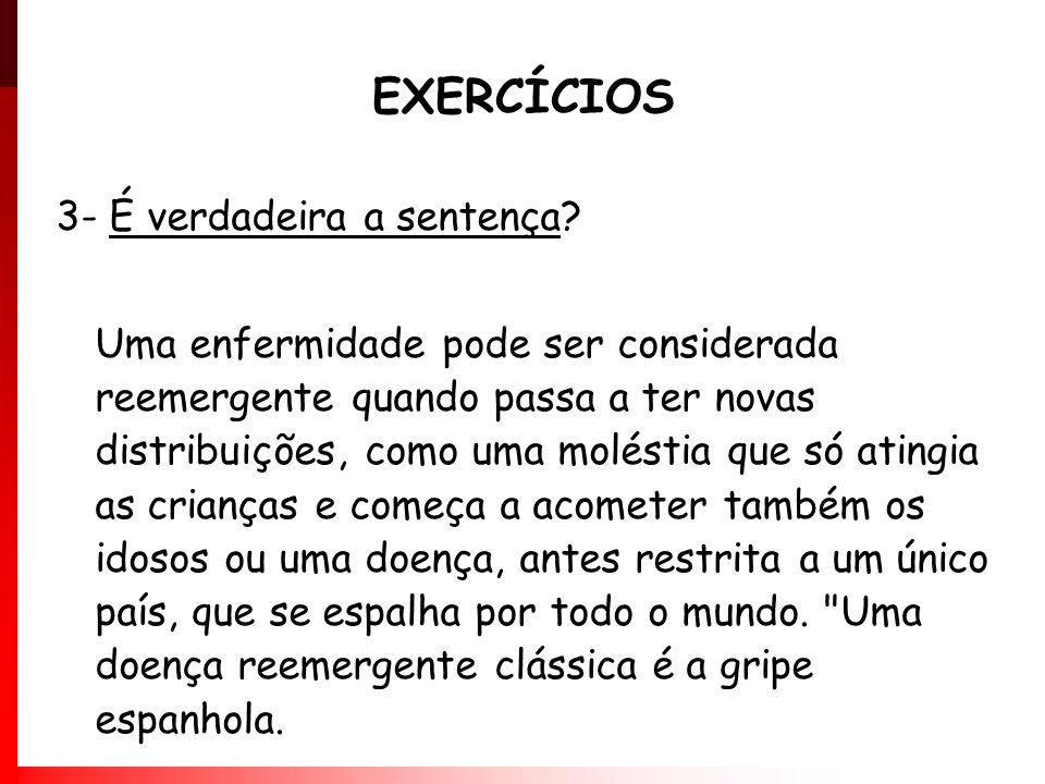 EXERCÍCIOS 3- É verdadeira a sentença