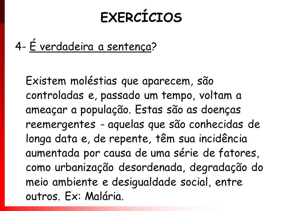 EXERCÍCIOS 4- É verdadeira a sentença