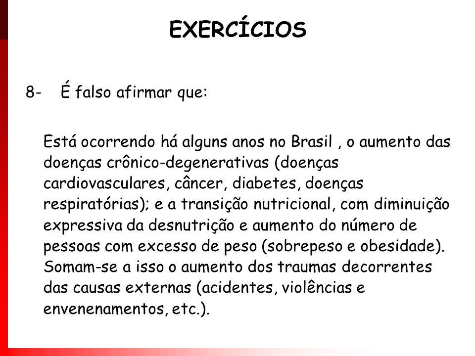 EXERCÍCIOS 8- É falso afirmar que: