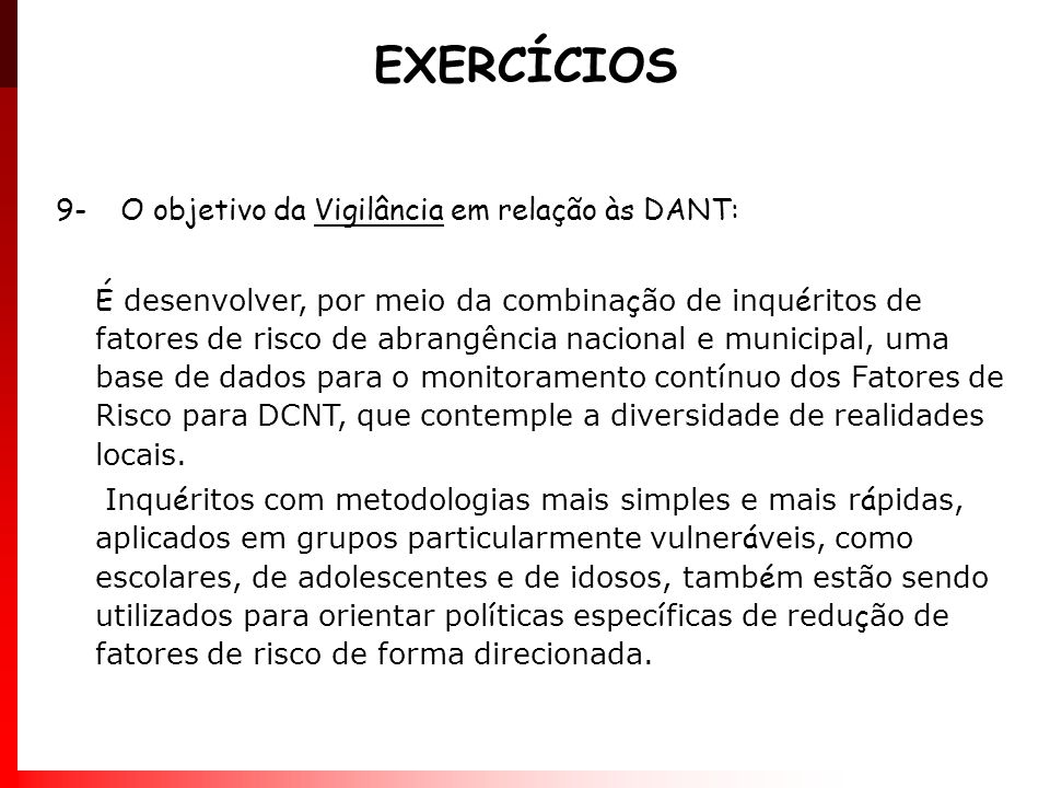 EXERCÍCIOS 9- O objetivo da Vigilância em relação às DANT: