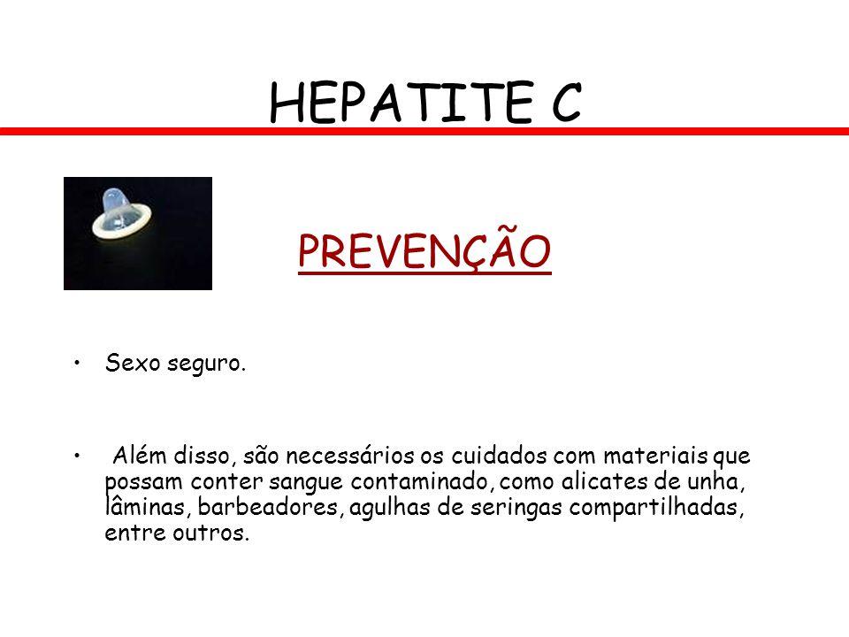 HEPATITE C PREVENÇÃO Sexo seguro.