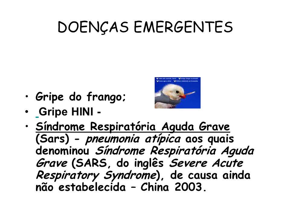 DOENÇAS EMERGENTES Gripe do frango; Gripe HINI -