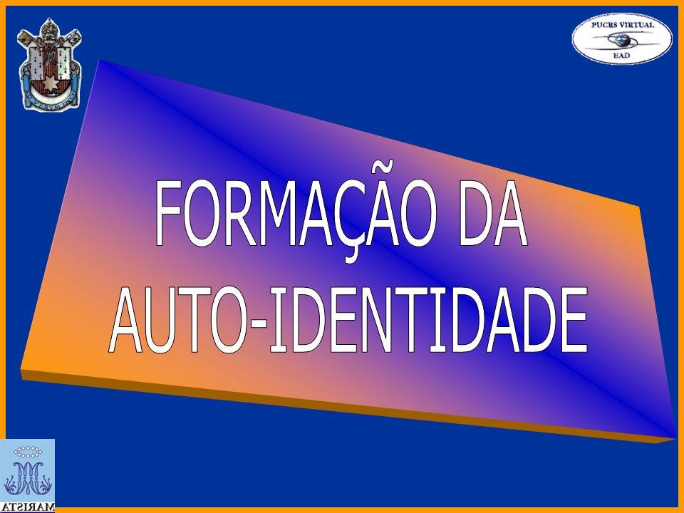 FORMAÇÃO DA AUTO-IDENTIDADE