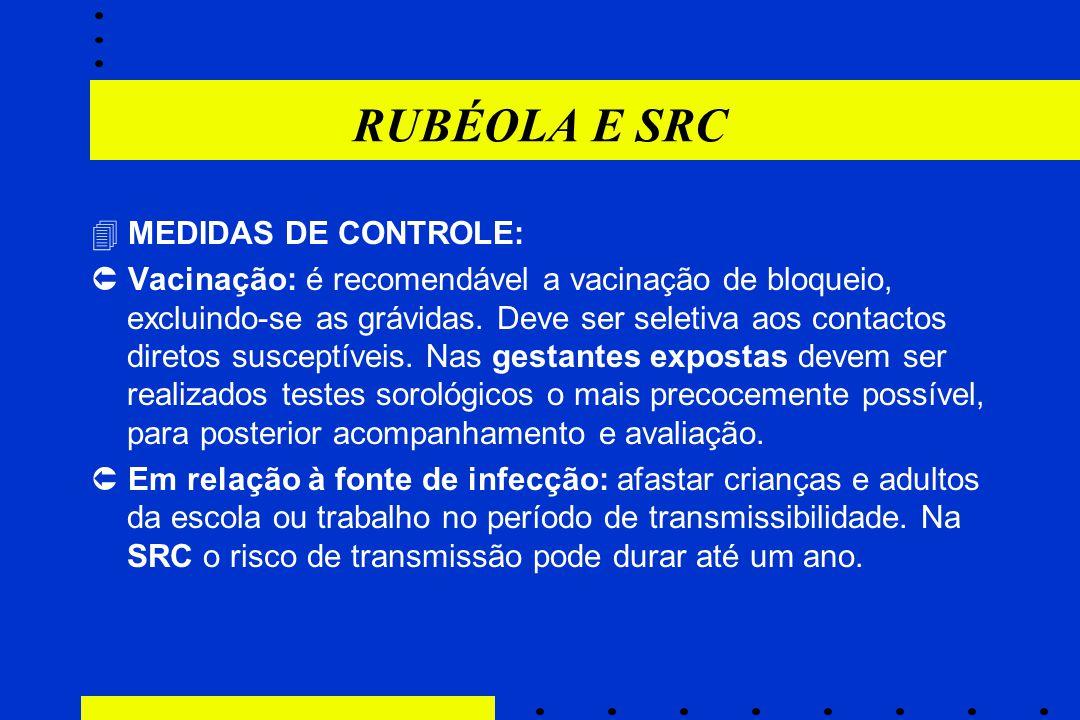 RUBÉOLA E SRC  MEDIDAS DE CONTROLE: