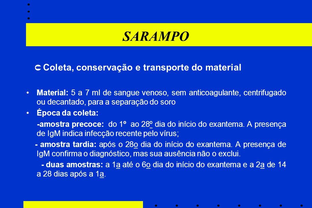 SARAMPO  Coleta, conservação e transporte do material