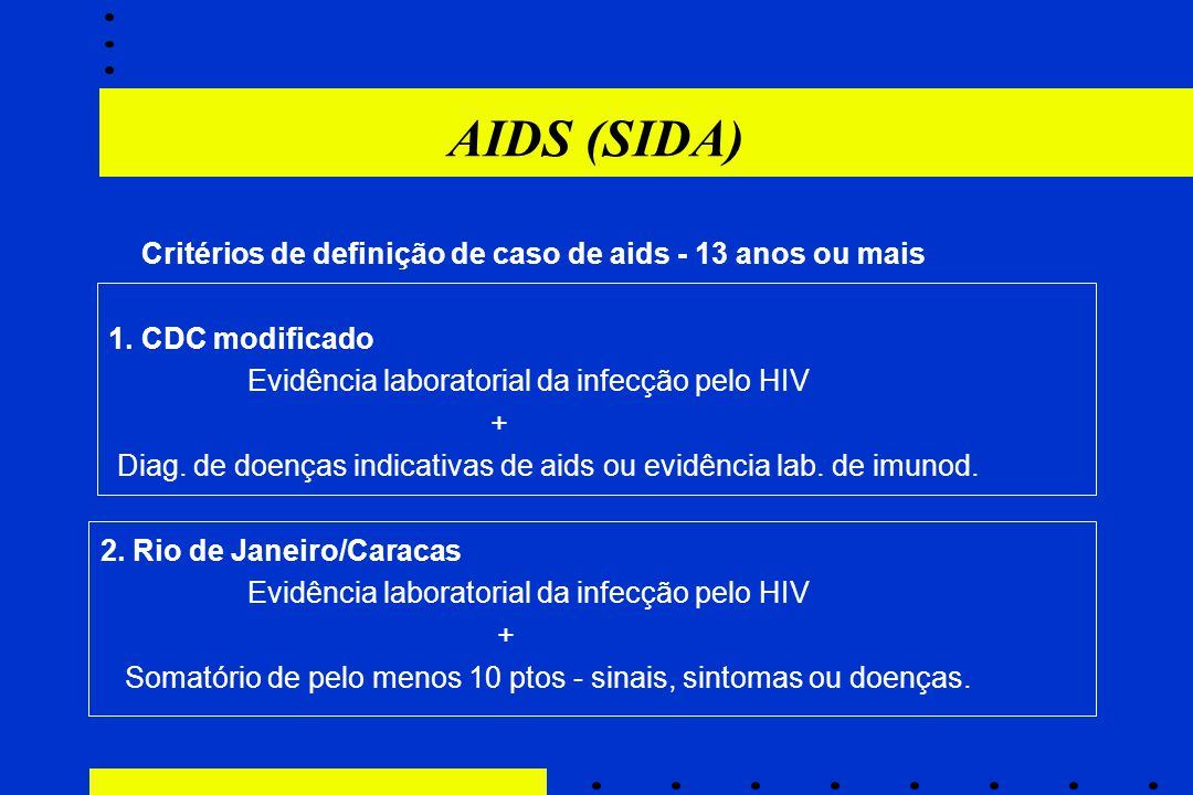 AIDS (SIDA) Critérios de definição de caso de aids - 13 anos ou mais