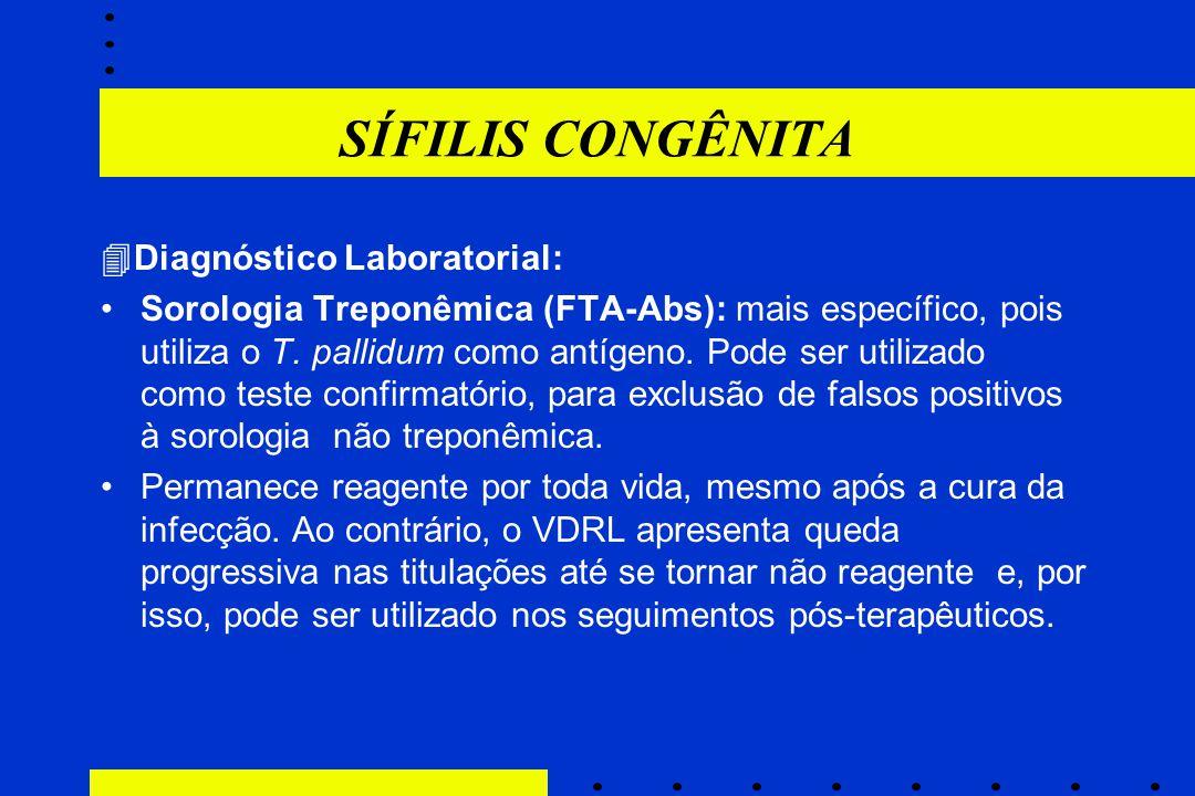 SÍFILIS CONGÊNITA Diagnóstico Laboratorial: