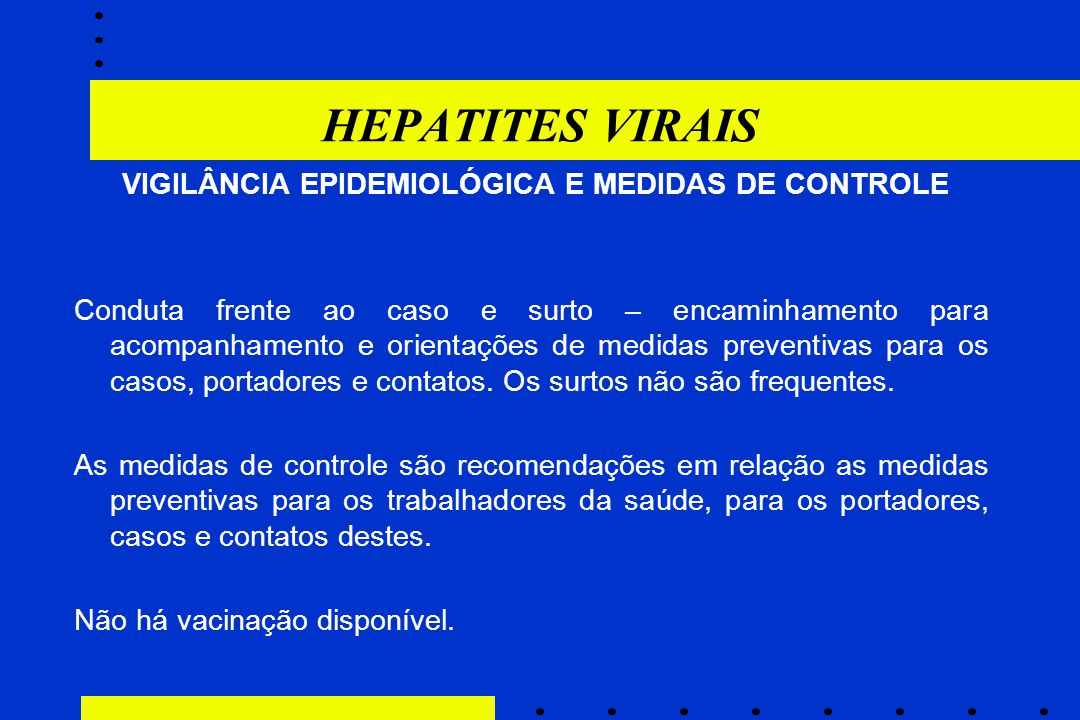 HEPATITES VIRAIS VIGILÂNCIA EPIDEMIOLÓGICA E MEDIDAS DE CONTROLE