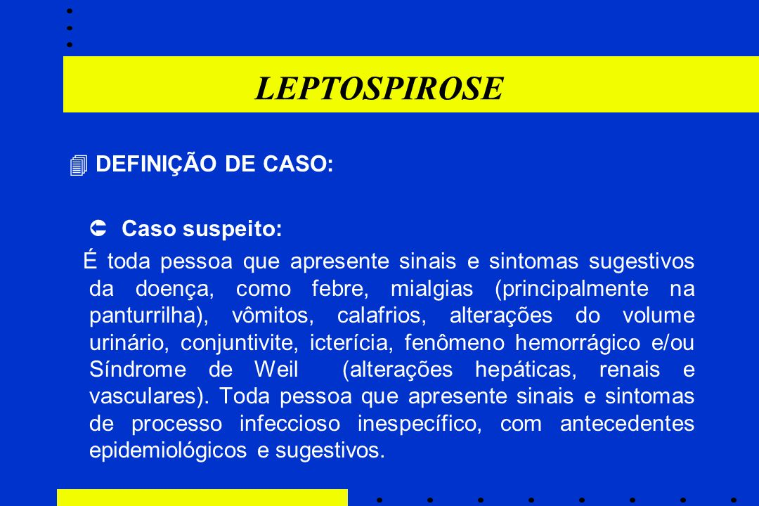 LEPTOSPIROSE  Caso suspeito: