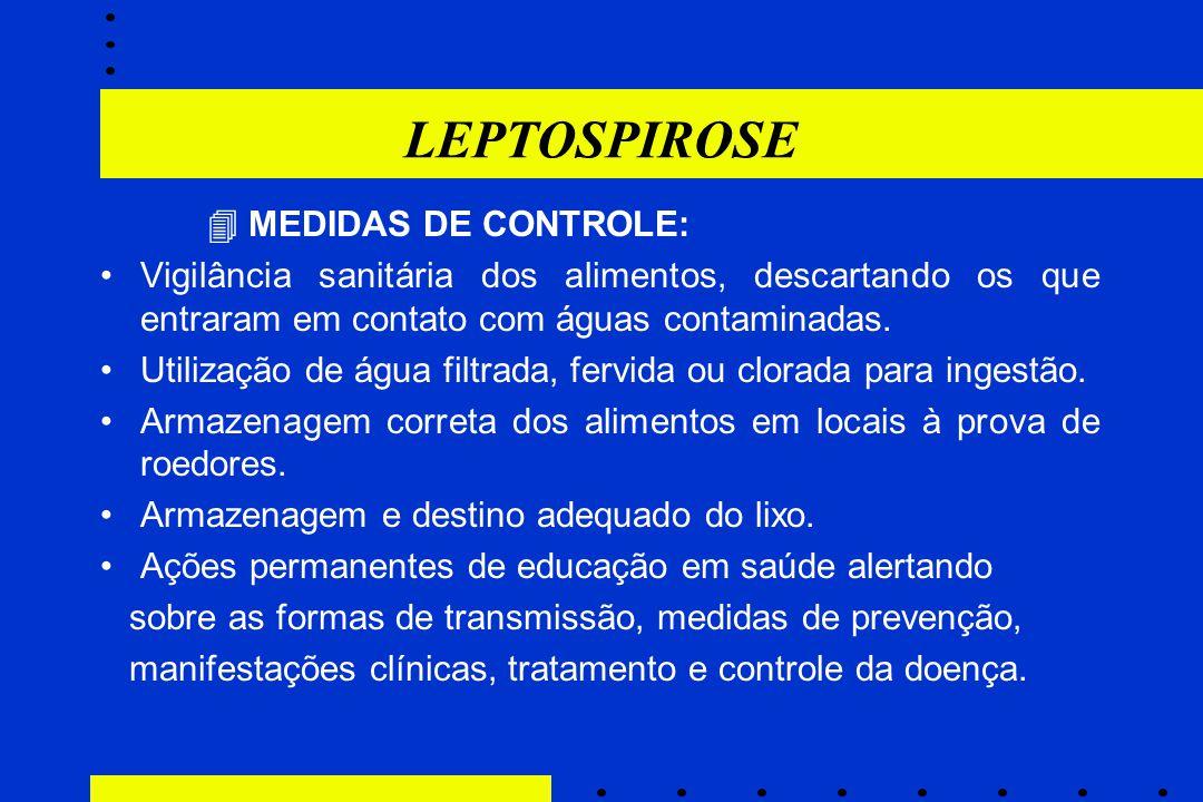 LEPTOSPIROSE  MEDIDAS DE CONTROLE:
