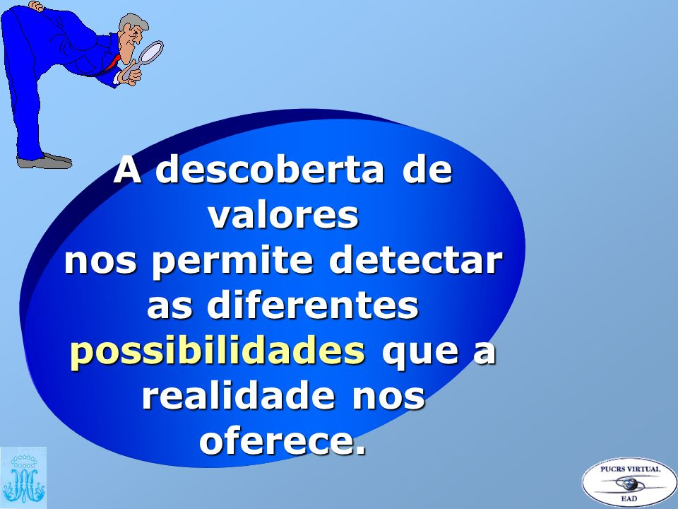 A descoberta de valores nos permite detectar as diferentes