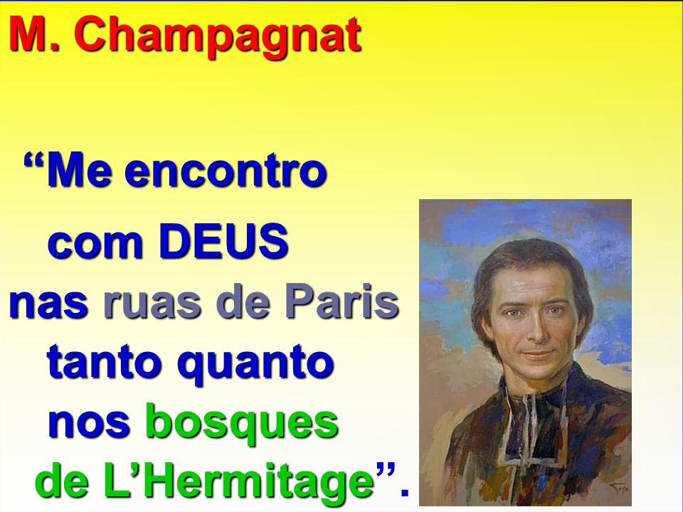 Me encontro M. Champagnat com DEUS nas ruas de Paris tanto quanto