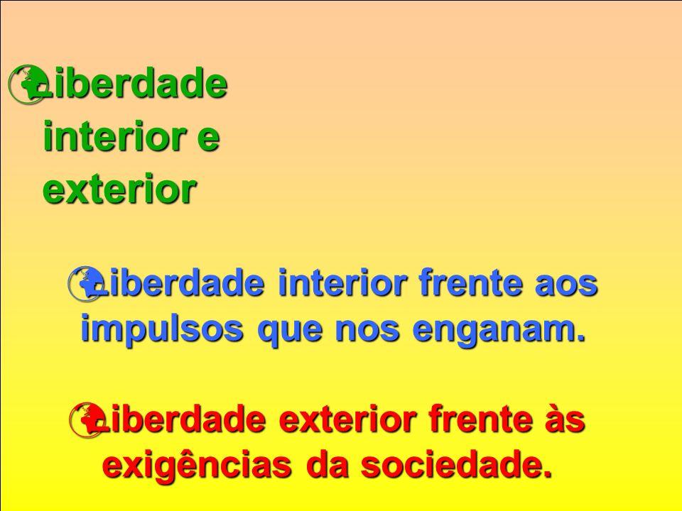 Liberdade interior e exterior
