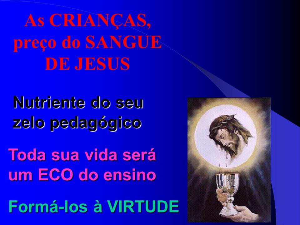 As CRIANÇAS, preço do SANGUE DE JESUS