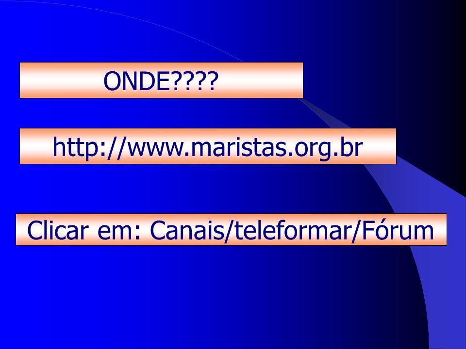 Clicar em: Canais/teleformar/Fórum