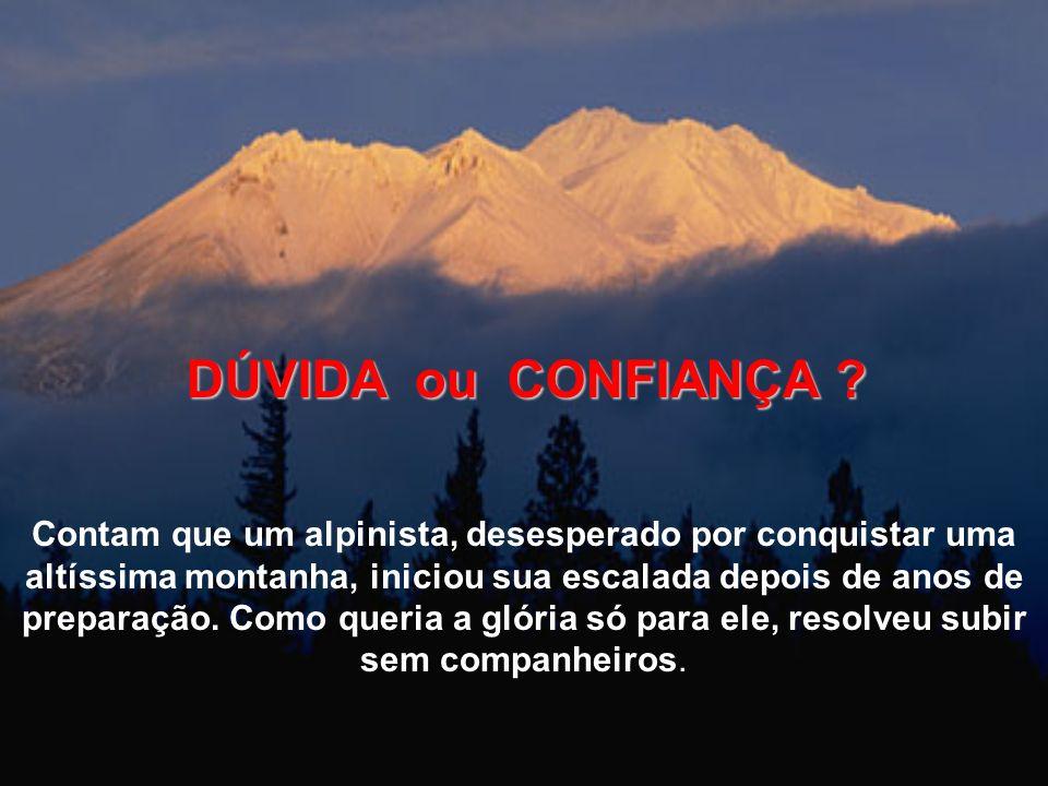 DÚVIDA ou CONFIANÇA