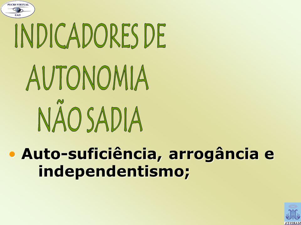 INDICADORES DE AUTONOMIA NÃO SADIA