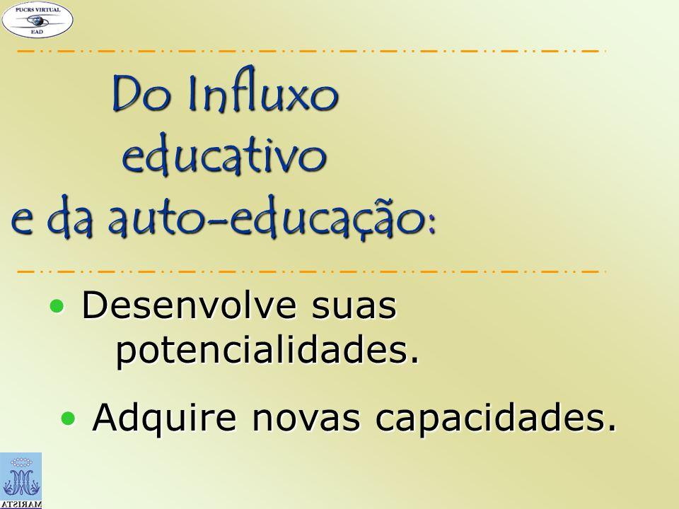 Do Influxo educativo e da auto-educação: