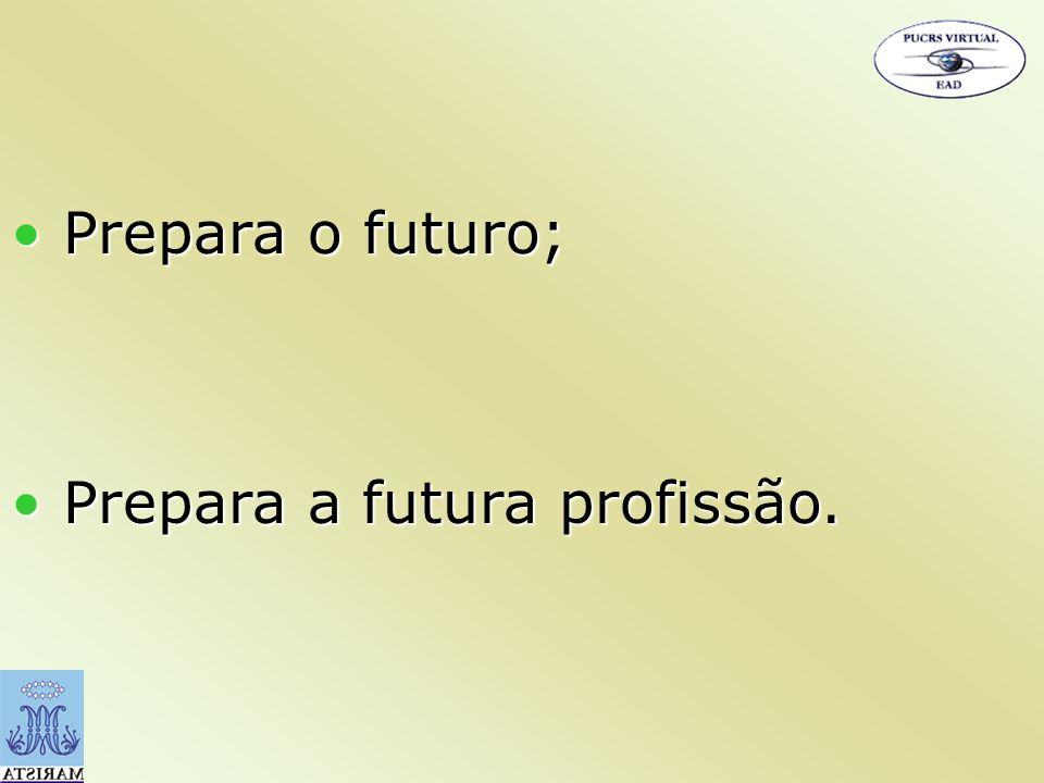 Prepara o futuro; Prepara a futura profissão.