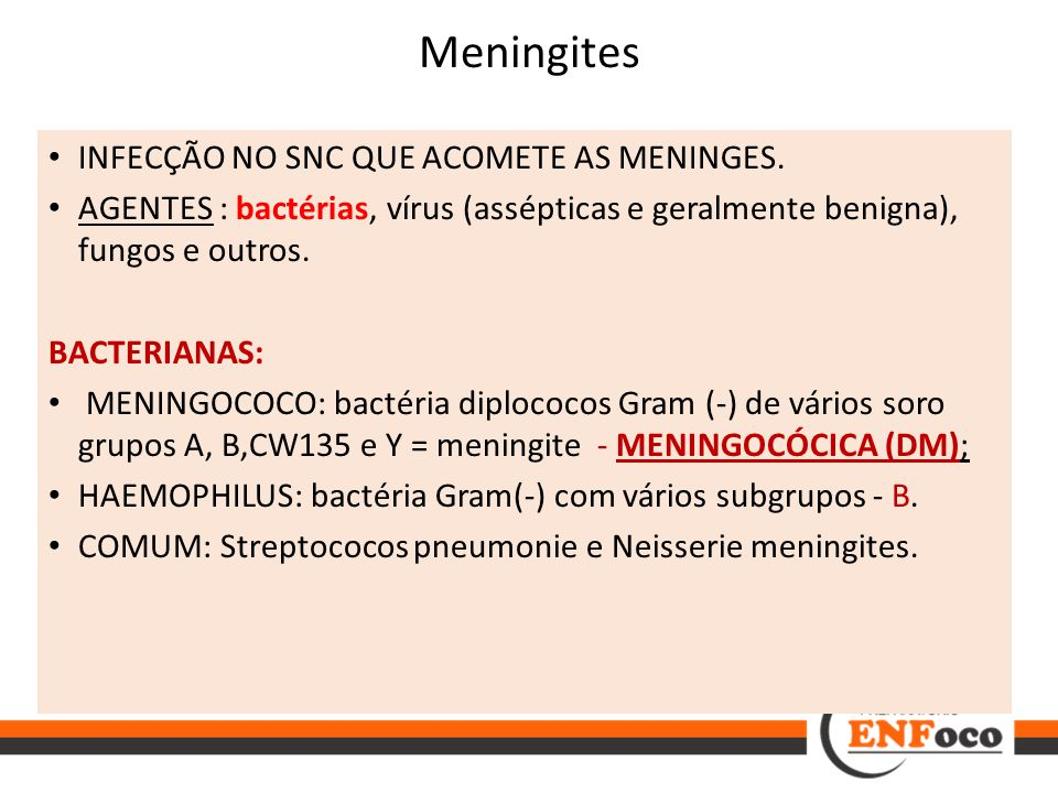 Meningites INFECÇÃO NO SNC QUE ACOMETE AS MENINGES.