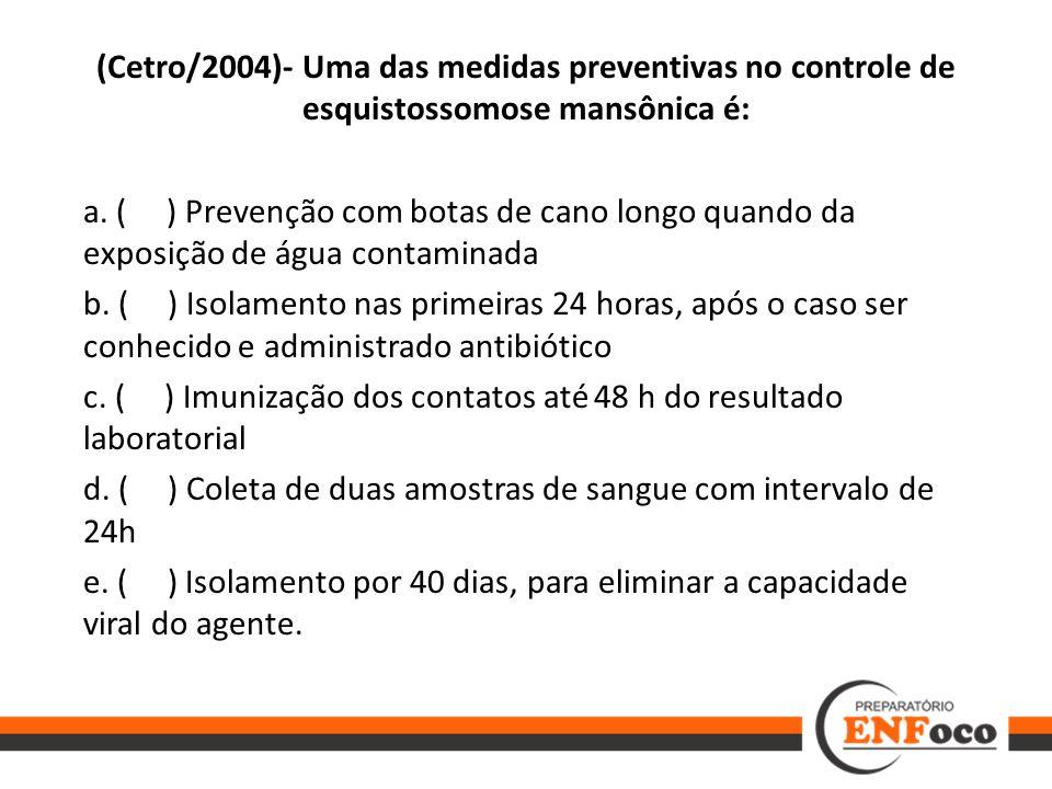 (Cetro/2004)- Uma das medidas preventivas no controle de esquistossomose mansônica é: