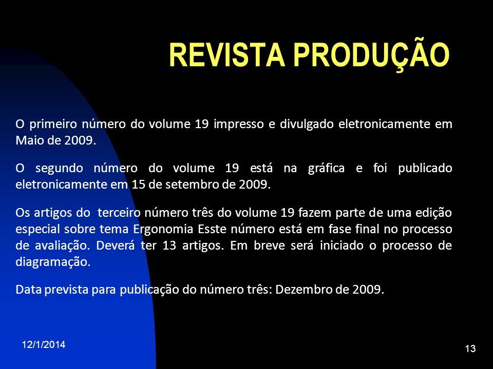 REVISTA PRODUÇÃO O primeiro número do volume 19 impresso e divulgado eletronicamente em Maio de 2009.