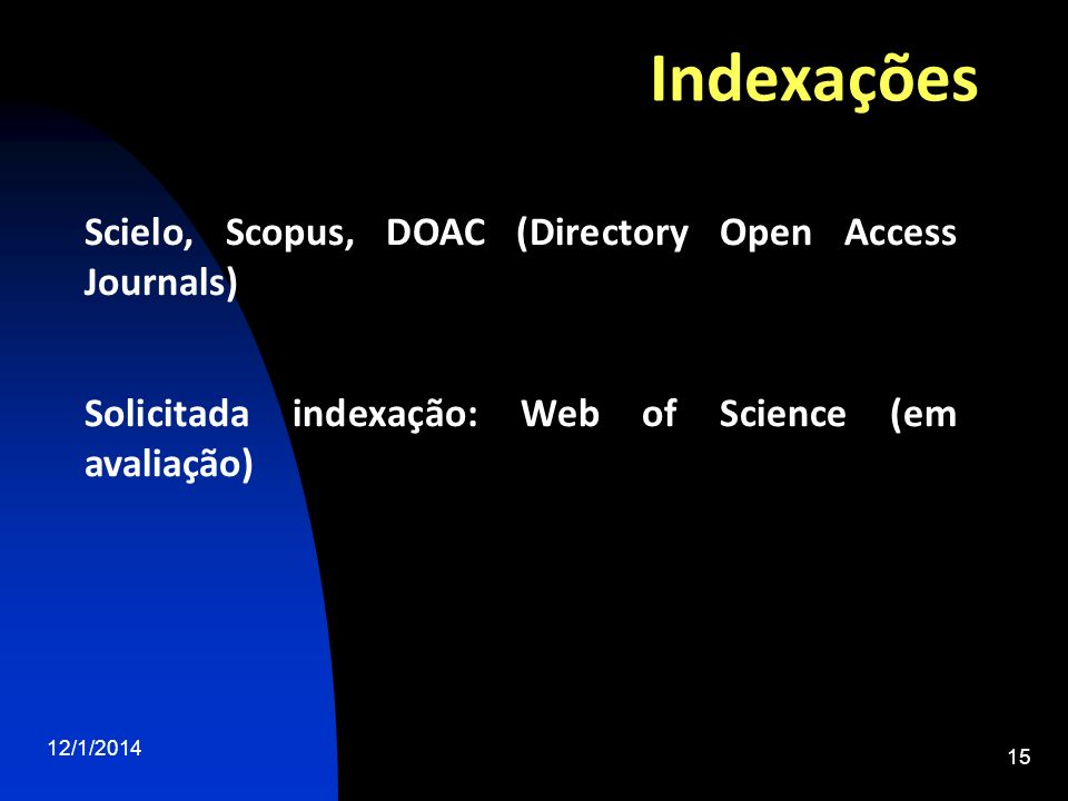 Indexações Scielo, Scopus, DOAC (Directory Open Access Journals)