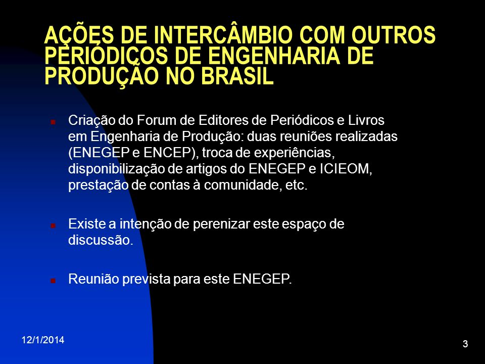 AÇÕES DE INTERCÂMBIO COM OUTROS PERIÓDICOS DE ENGENHARIA DE PRODUÇÃO NO BRASIL