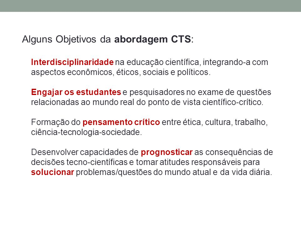 Alguns Objetivos da abordagem CTS: