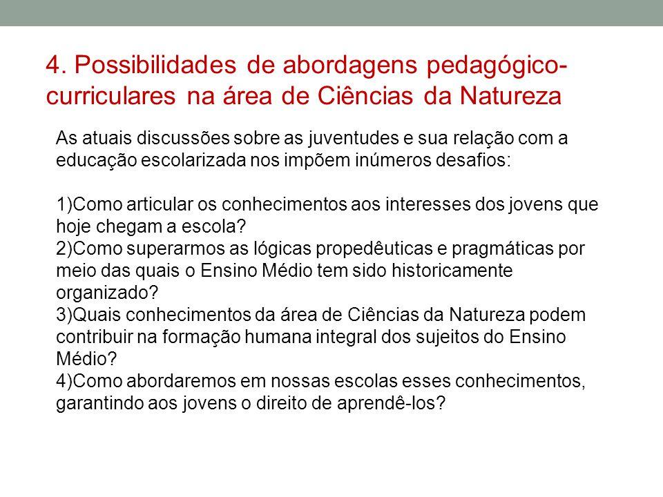 4. Possibilidades de abordagens pedagógico- curriculares na área de Ciências da Natureza