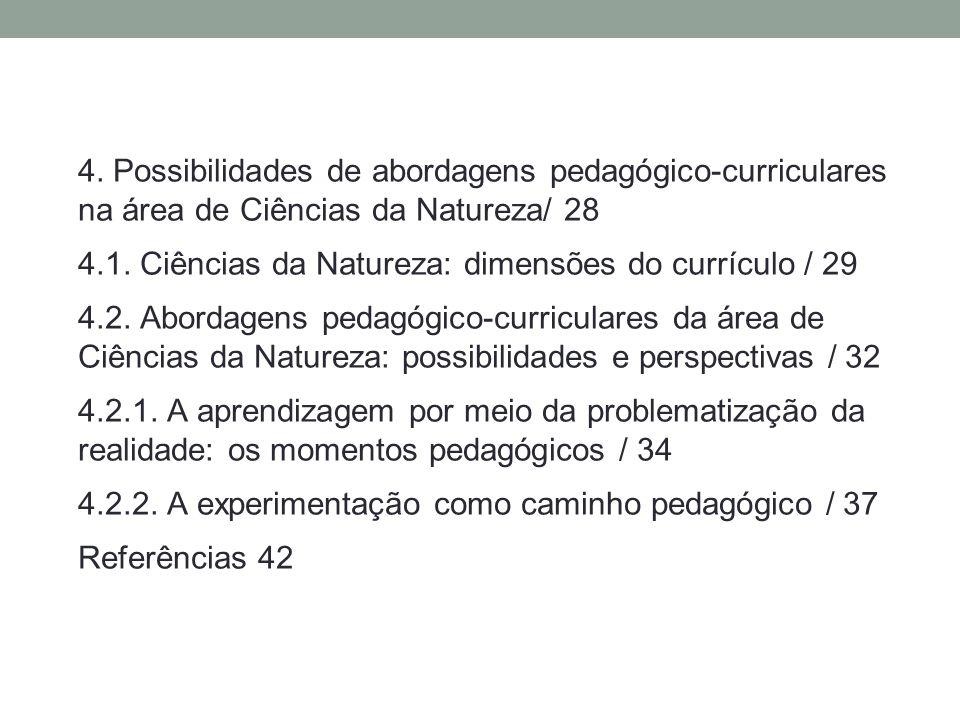4. Possibilidades de abordagens pedagógico-curriculares na área de Ciências da Natureza/ 28