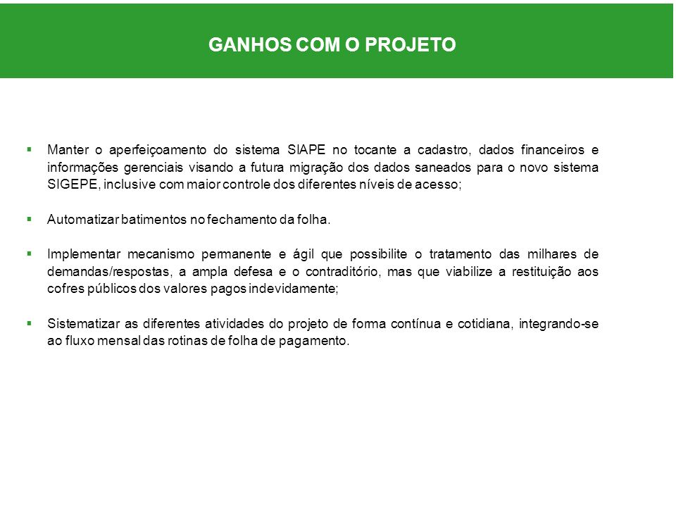 O PROJETO: GANHOS GANHOS COM O PROJETO