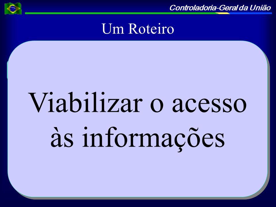 Viabilizar o acesso às informações Um Roteiro Sistemas Envolvidos