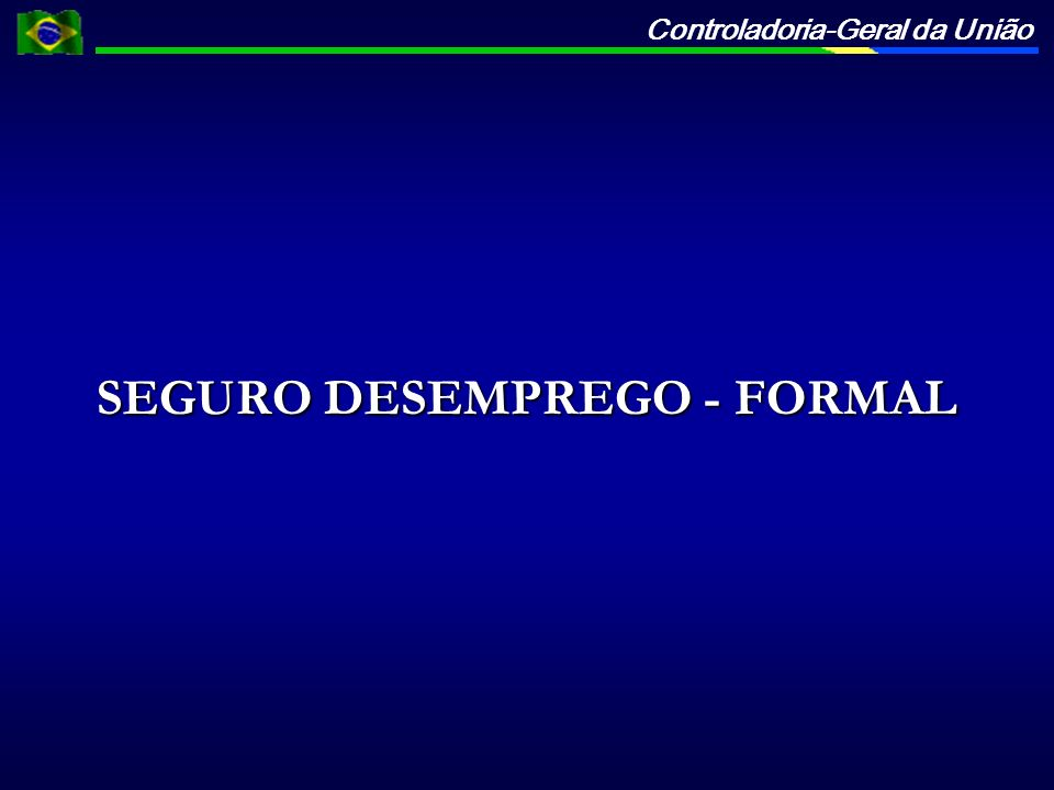 SEGURO DESEMPREGO - FORMAL