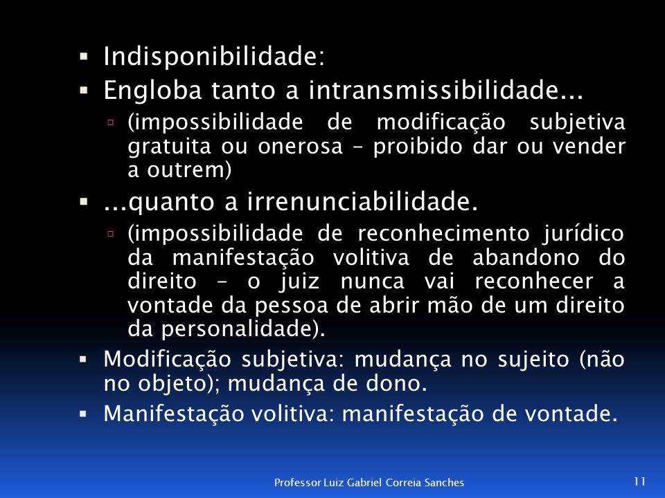 Engloba tanto a intransmissibilidade...