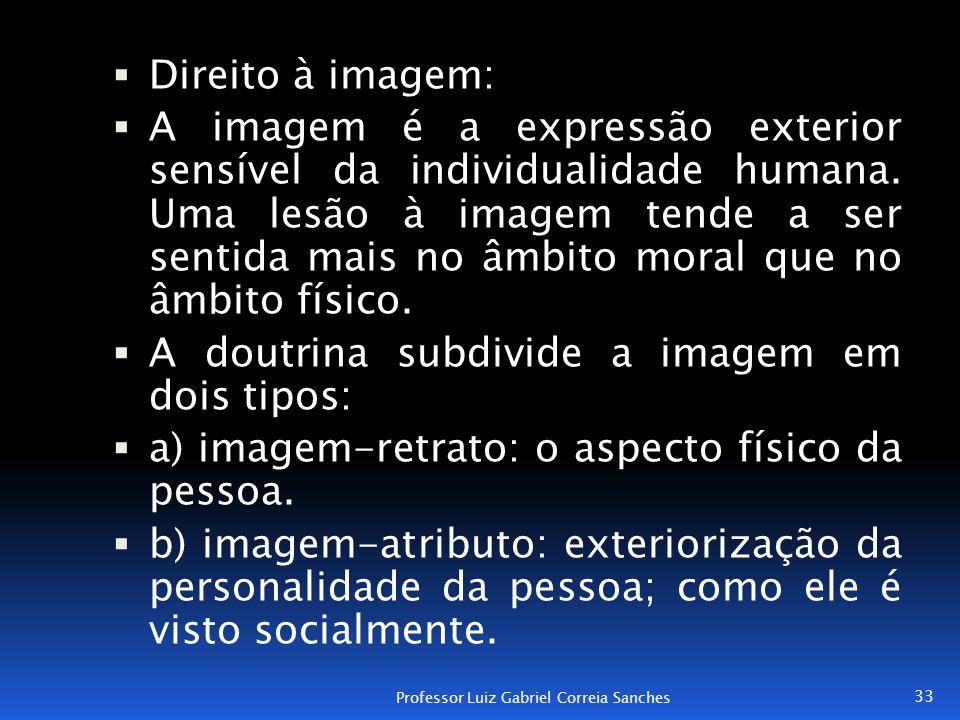 A doutrina subdivide a imagem em dois tipos: