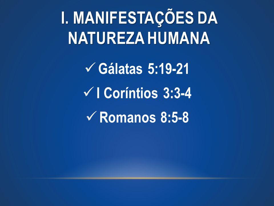 I. MANIFESTAÇÕES DA NATUREZA HUMANA