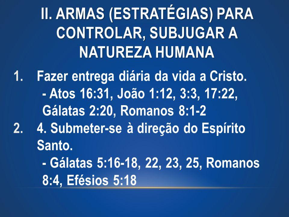 II. ARMAS (ESTRATÉGIAS) PARA CONTROLAR, SUBJUGAR A NATUREZA HUMANA
