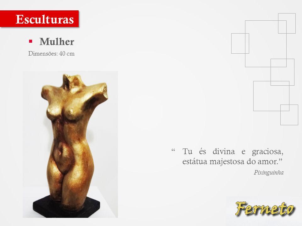 Esculturas Mulher. Dimensões: 40 cm.