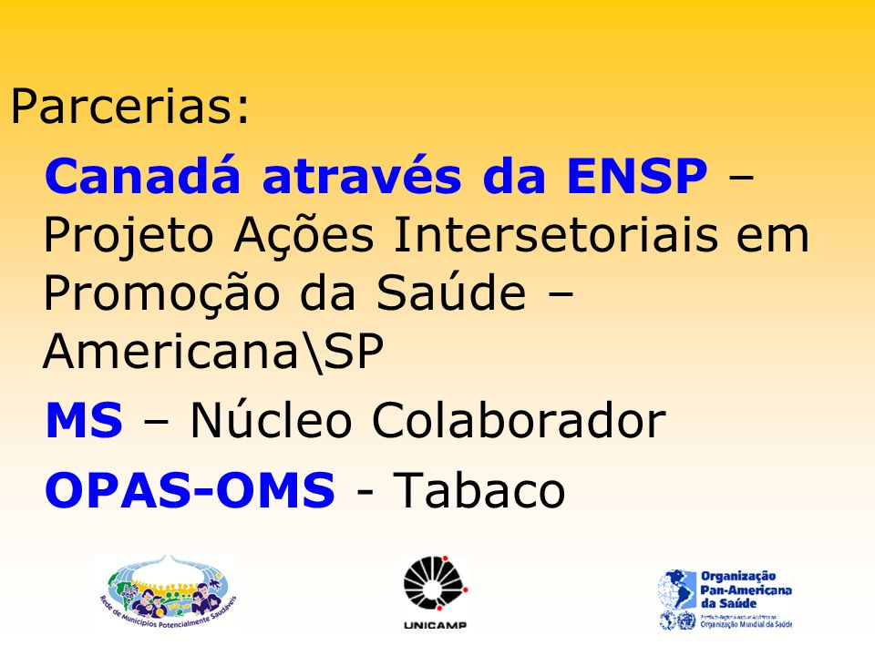 Parcerias: Canadá através da ENSP – Projeto Ações Intersetoriais em Promoção da Saúde – Americana\SP.