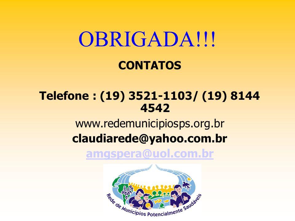 OBRIGADA!!! CONTATOS Telefone : (19) 3521-1103/ (19) 8144 4542