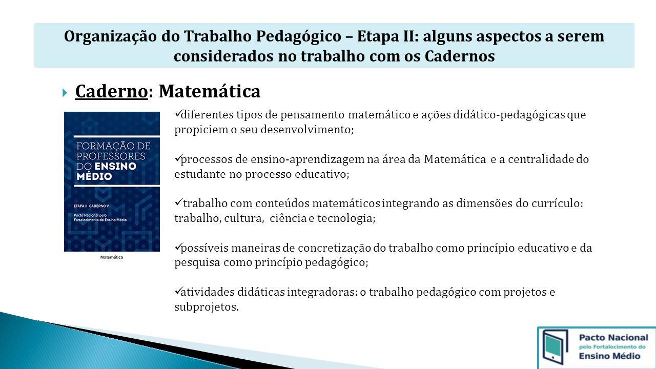 Organização do Trabalho Pedagógico – Etapa II: alguns aspectos a serem considerados no trabalho com os Cadernos