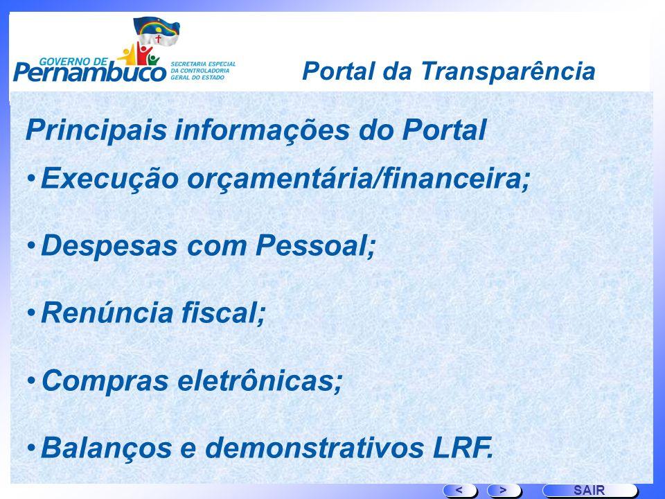 Principais informações do Portal Execução orçamentária/financeira;