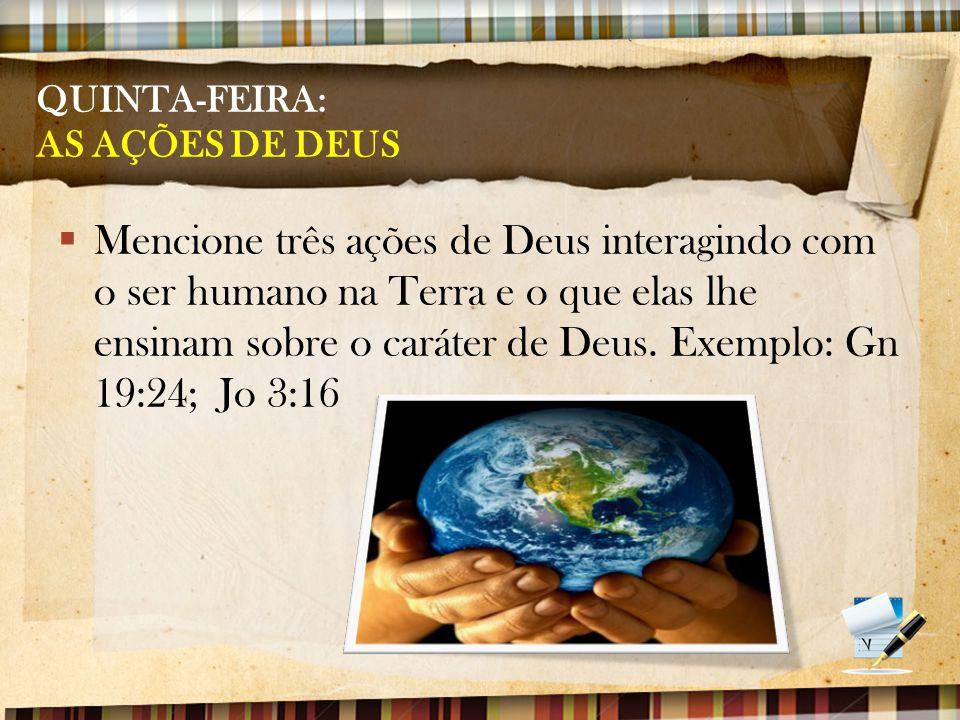 QUINTA-FEIRA: AS AÇÕES DE DEUS